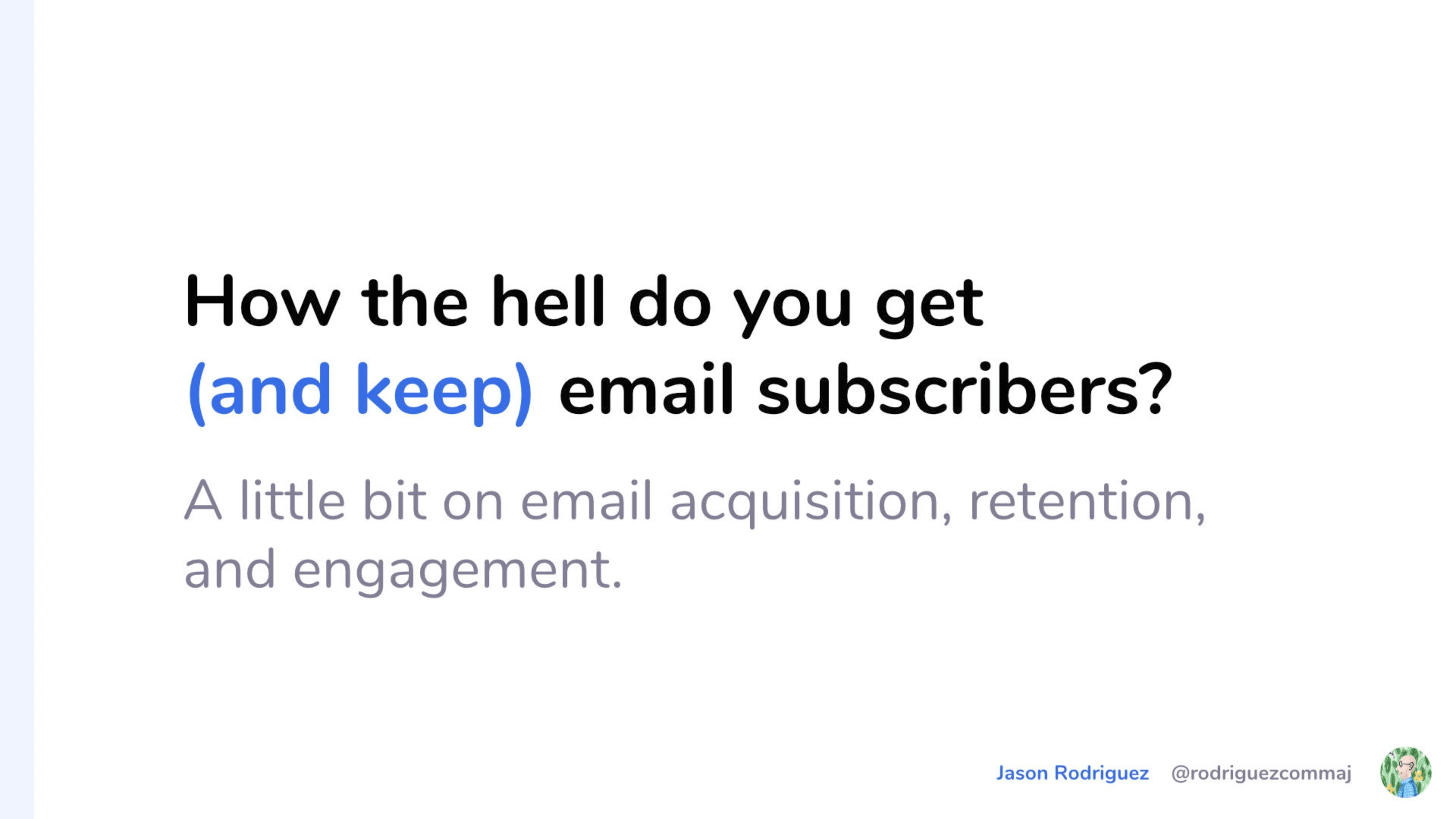 how-the-hell-do-you-get-and-keep-email-subscribers-with-jason-rodriguez