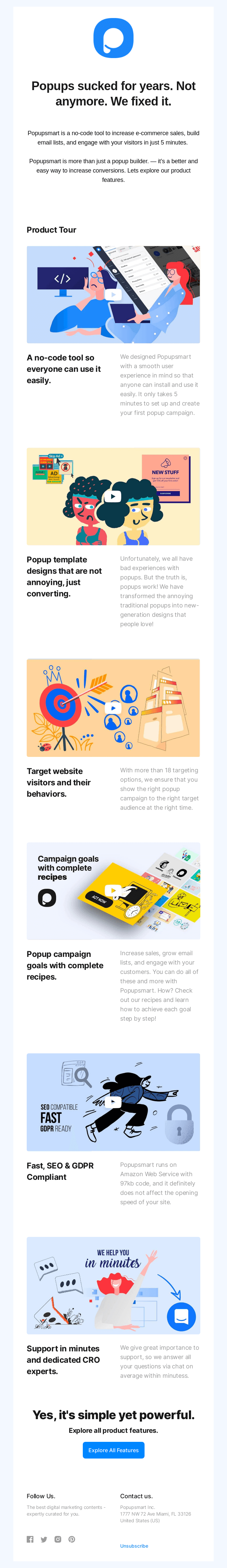 Popups sucked for years. We fixed it. Explore our product features.